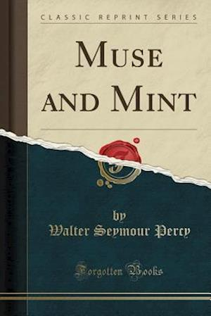 Bog, paperback Muse and Mint (Classic Reprint) af Walter Seymour Percy