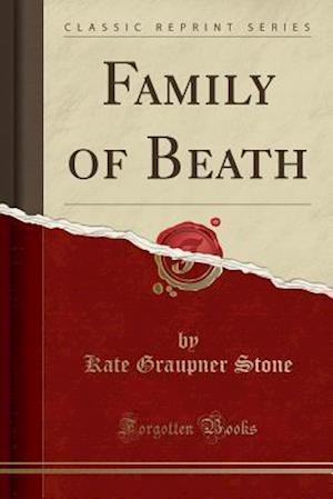 Bog, paperback Family of Beath (Classic Reprint) af Kate Graupner Stone