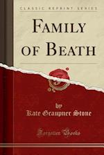Family of Beath (Classic Reprint) af Kate Graupner Stone