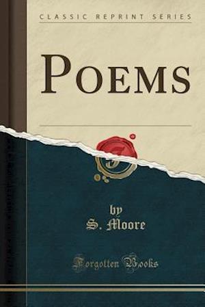 Bog, hæftet Poems (Classic Reprint) af S. Moore