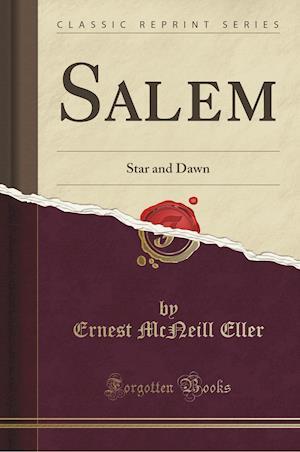 Bog, hæftet Salem: Star and Dawn (Classic Reprint) af Ernest McNeill Eller