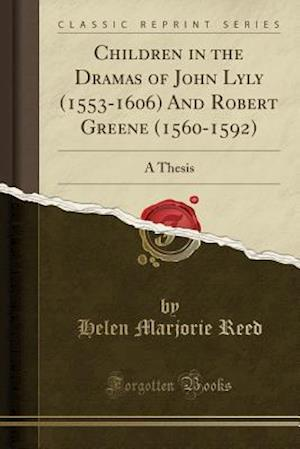 Bog, paperback Children in the Dramas of John Lyly (1553-1606) and Robert Greene (1560-1592) af Helen Marjorie Reed