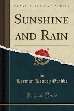 Bog, paperback Sunshine and Rain (Classic Reprint) af Herman Henrey Grabbe