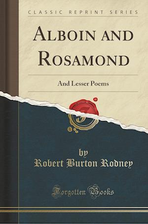 Bog, paperback Alboin and Rosamond af Robert Burton Rodney