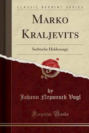 Bog, paperback Marko Kraljevits af Johann Neponuck Vogl