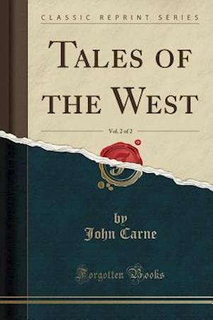 Bog, paperback Tales of the West, Vol. 2 of 2 (Classic Reprint) af John Carne