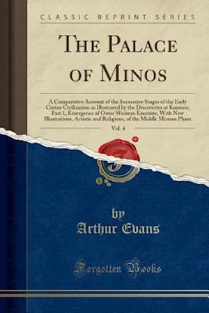 Bog, hæftet The Palace of Minos, Vol. 4: A Comparative Account of the Successive Stages of the Early Cretan Civilization as Illustrated by the Discoveries at Knos af Arthur Evans