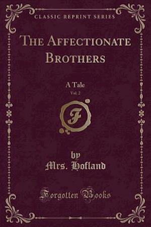 Bog, paperback The Affectionate Brothers, Vol. 2 af Mrs Hofland