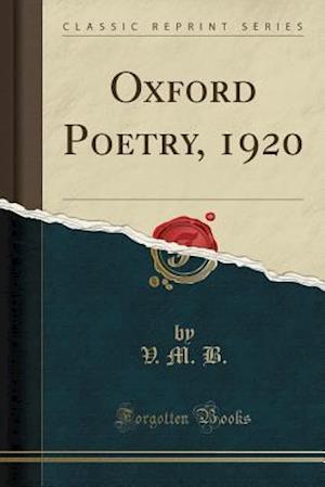 Bog, paperback Oxford Poetry, 1920 (Classic Reprint) af V. M. B