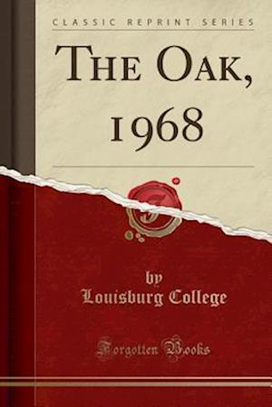 Bog, hæftet The Oak, 1968 (Classic Reprint) af Louisburg College