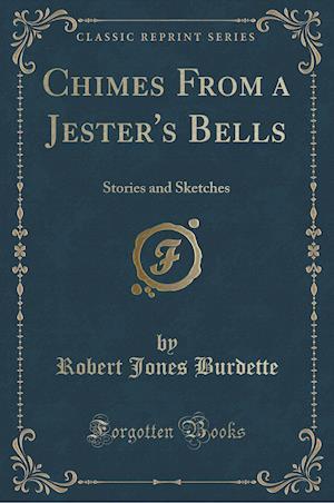 Bog, paperback Chimes from a Jester's Bells af Robert Jones Burdette