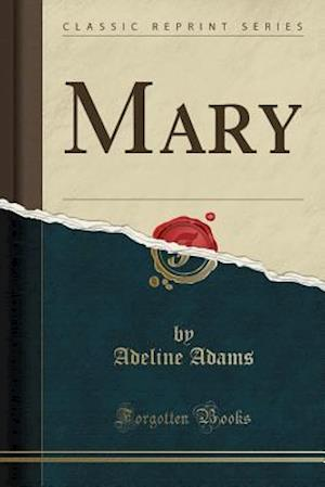 Mary (Classic Reprint)