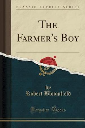 Bog, paperback The Farmer's Boy (Classic Reprint) af Robert Bloomfield
