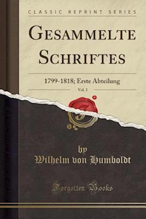 Bog, paperback Gesammelte Schriftes, Vol. 3 af Wilhelm Von Humboldt