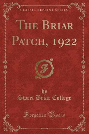 Bog, paperback The Briar Patch, 1922 (Classic Reprint) af Sweet Briar College
