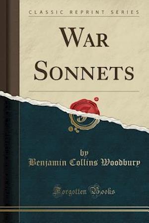 Bog, hæftet War Sonnets (Classic Reprint) af Benjamin Collins Woodbury