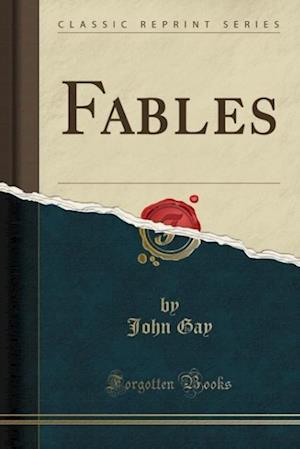 Bog, paperback Fables (Classic Reprint) af John Gay