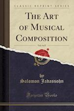 The Art of Musical Composition, Vol. 4 of 5 (Classic Reprint)