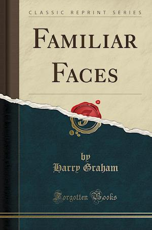Bog, paperback Familiar Faces (Classic Reprint) af Harry Graham