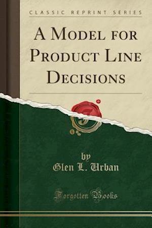 Bog, paperback A Model for Product Line Decisions (Classic Reprint) af Glen L. Urban
