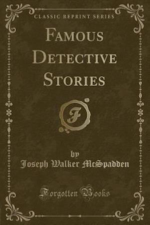 Bog, paperback Famous Detective Stories (Classic Reprint) af Joseph Walker Mcspadden