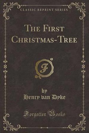 Bog, paperback The First Christmas-Tree (Classic Reprint) af Henry Van Dyke
