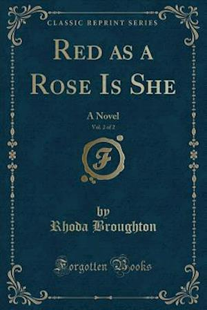 Bog, paperback Red as a Rose Is She, Vol. 2 of 2 af Rhoda Broughton