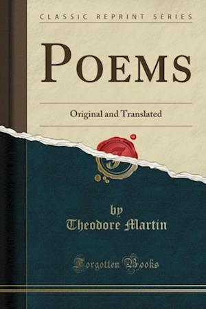 Bog, hæftet Poems: Original and Translated (Classic Reprint) af Theodore Martin
