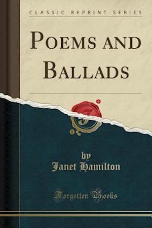 Bog, paperback Poems and Ballads (Classic Reprint) af Janet Hamilton