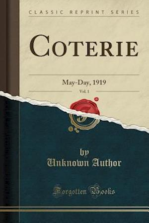 Bog, hæftet Coterie, Vol. 1: May-Day, 1919 (Classic Reprint) af Unknown Author