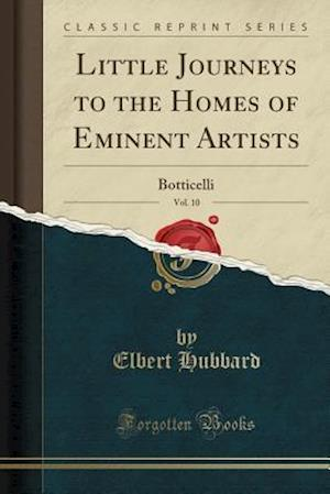 Bog, paperback Little Journeys to the Homes of Eminent Artists, Vol. 10 af Elbert Hubbard
