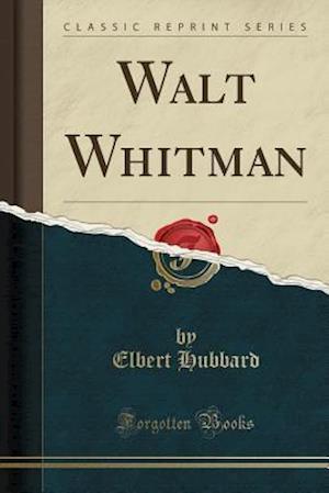 Bog, paperback Walt Whitman (Classic Reprint) af Elbert Hubbard