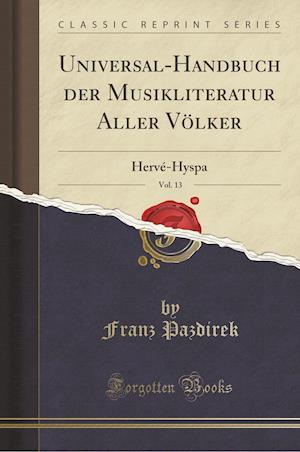 Bog, paperback Universal-Handbuch Der Musikliteratur Aller Volker, Vol. 13 af Franz Pazdirek