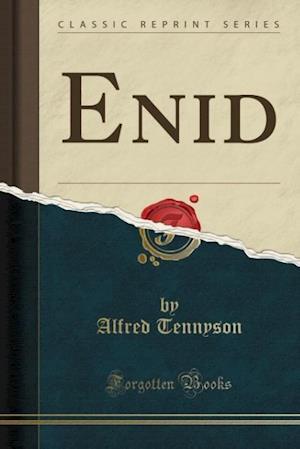 Bog, paperback Enid (Classic Reprint) af Alfred Tennyson