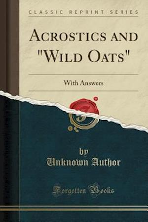Bog, paperback Acrostics and Wild Oats af Unknown Author
