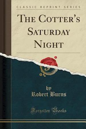 Bog, paperback The Cotter's Saturday Night (Classic Reprint) af Robert Burns