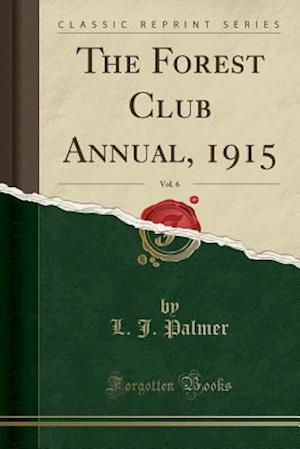 The Forest Club Annual, 1915, Vol. 6 (Classic Reprint)