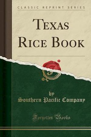 Bog, paperback Texas Rice Book (Classic Reprint) af Southern Pacific Company