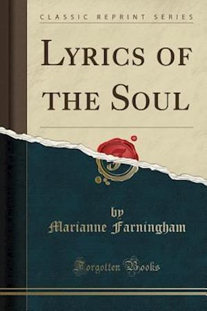 Bog, hæftet Lyrics of the Soul (Classic Reprint) af Marianne Farningham