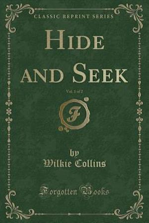Bog, paperback Hide and Seek, Vol. 1 of 2 (Classic Reprint) af Wilkie Collins
