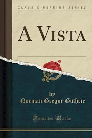 A Vista (Classic Reprint)