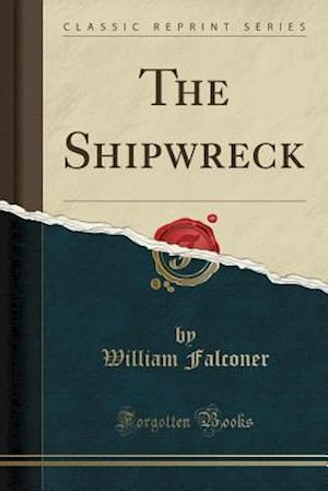Bog, paperback The Shipwreck (Classic Reprint) af William Falconer