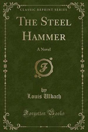Bog, hæftet The Steel Hammer: A Novel (Classic Reprint) af Louis Ulbach