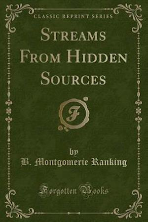 Streams from Hidden Sources (Classic Reprint)