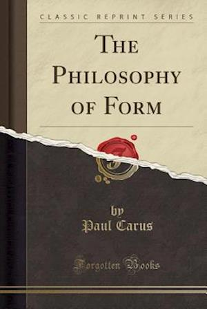 The Philosophy of Form (Classic Reprint)
