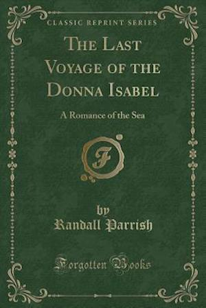 Bog, paperback The Last Voyage of the Donna Isabel af Randall Parrish