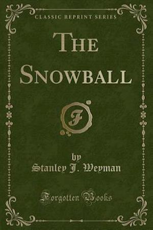 Bog, paperback The Snowball (Classic Reprint) af Stanley J. Weyman