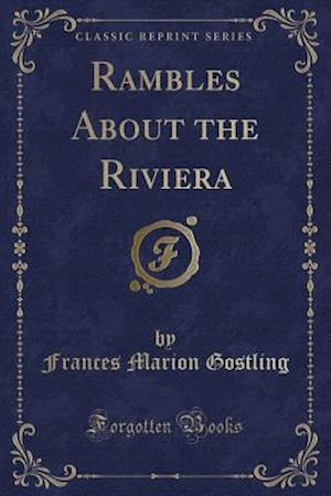 Rambles About the Riviera (Classic Reprint)
