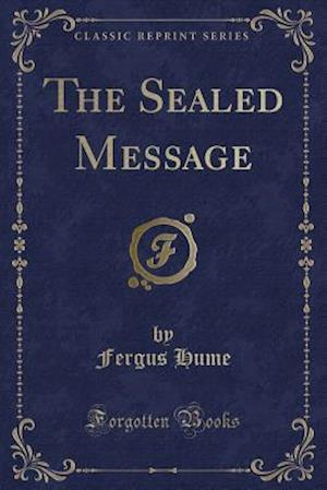 The Sealed Message (Classic Reprint)