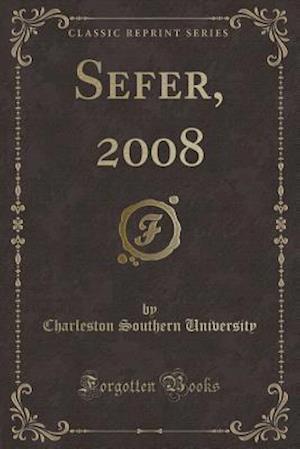 Bog, paperback Sefer, 2008 (Classic Reprint) af Charleston Southern University